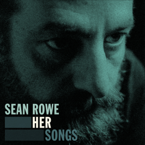 Sean Rowe - Her Songs - Cover